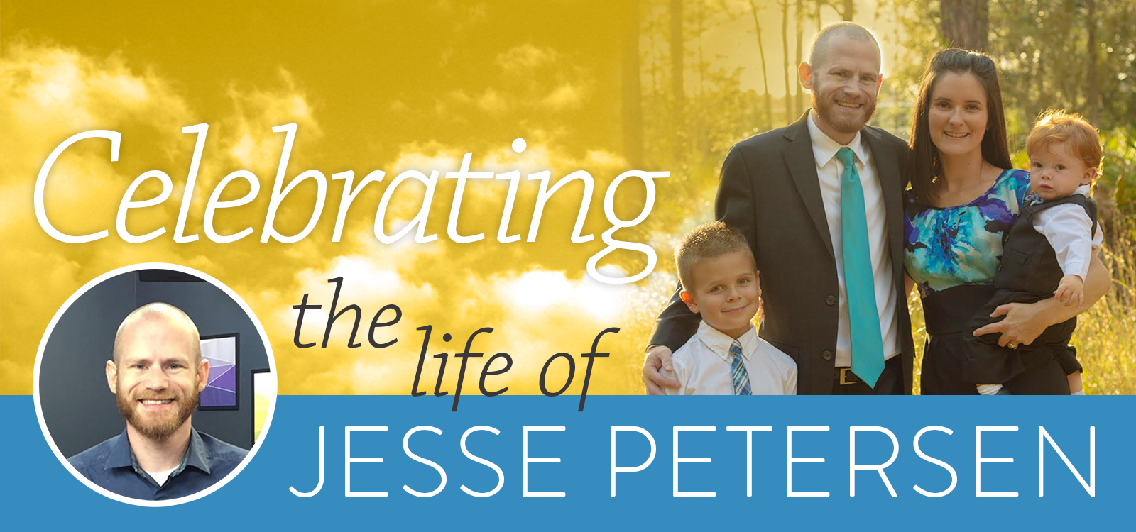 Images of Jesse and family overlaid with 'Celebrating the Life of Jesse Petersen'